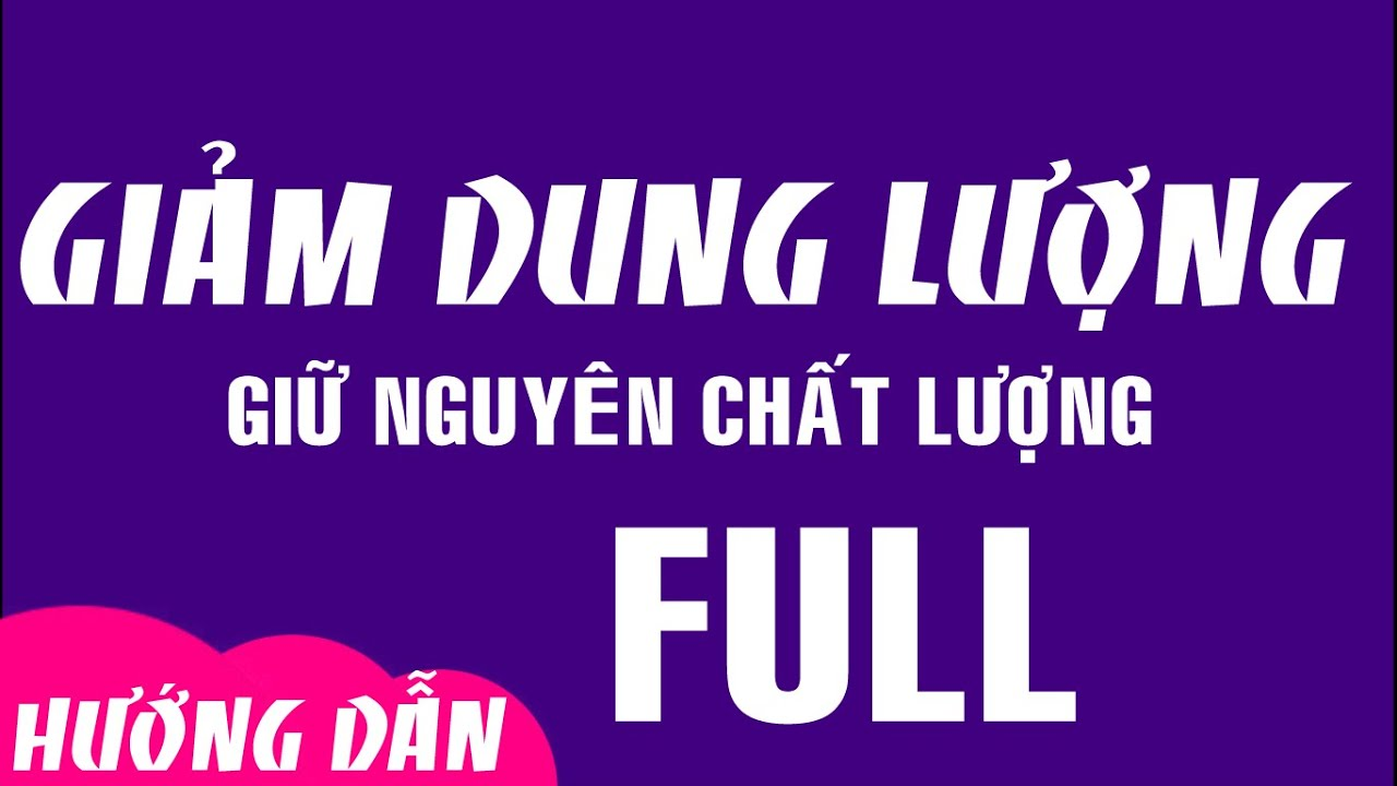 voh.com.vn-cach-giam-dung-luong-video-anh-0
