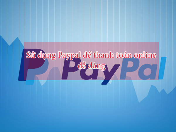 voh.com.vn-cach-su-dung-paypal-0