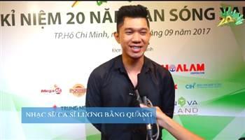 Nhạc sĩ Lương Bằng Quang chia sẻ cảm nhận về sự kiện 20 năm Làn Sóng Xanh
