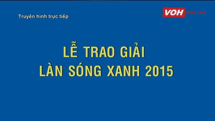 Làn Sóng Xanh 2015 - Tiết mục mở màn - LK: Radio (st:Hồ Hoài Anh), Radio buồn (st: Kỳ Phương), My everything (st: Tiên Tiên)